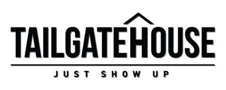 Tailgatehouse | Just Show Up