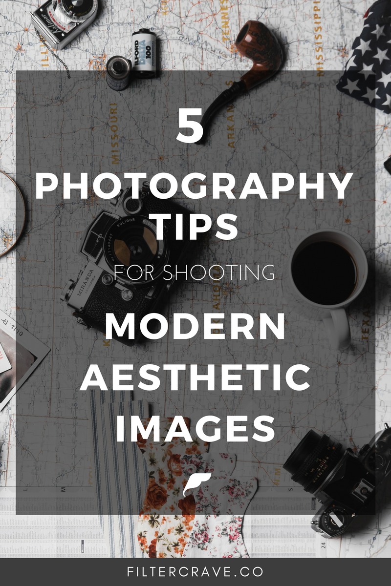 5 Photography Tips to Shoot Modern Aesthetic Images - Filtercrave.png