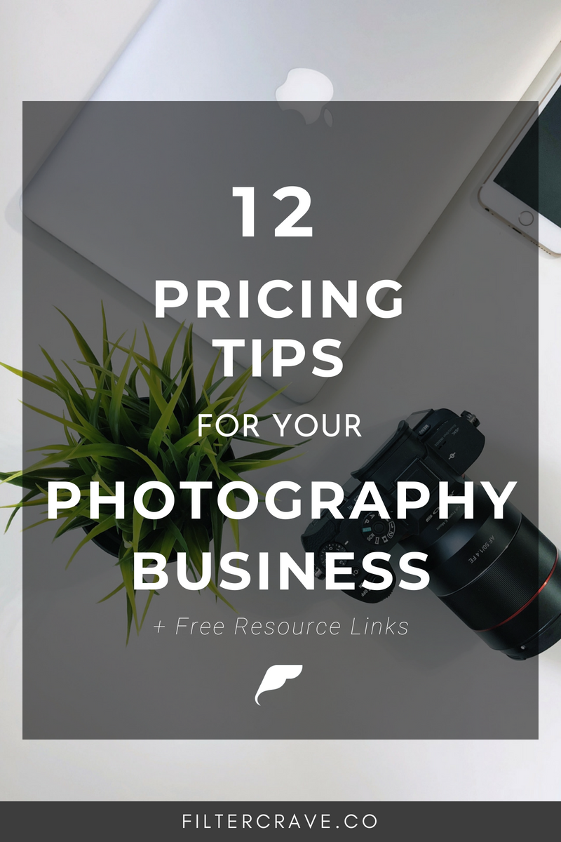 12 Pricing Tips for Photography Business Owners and Creative Entrepreneurs | Filtercrave #photographytips