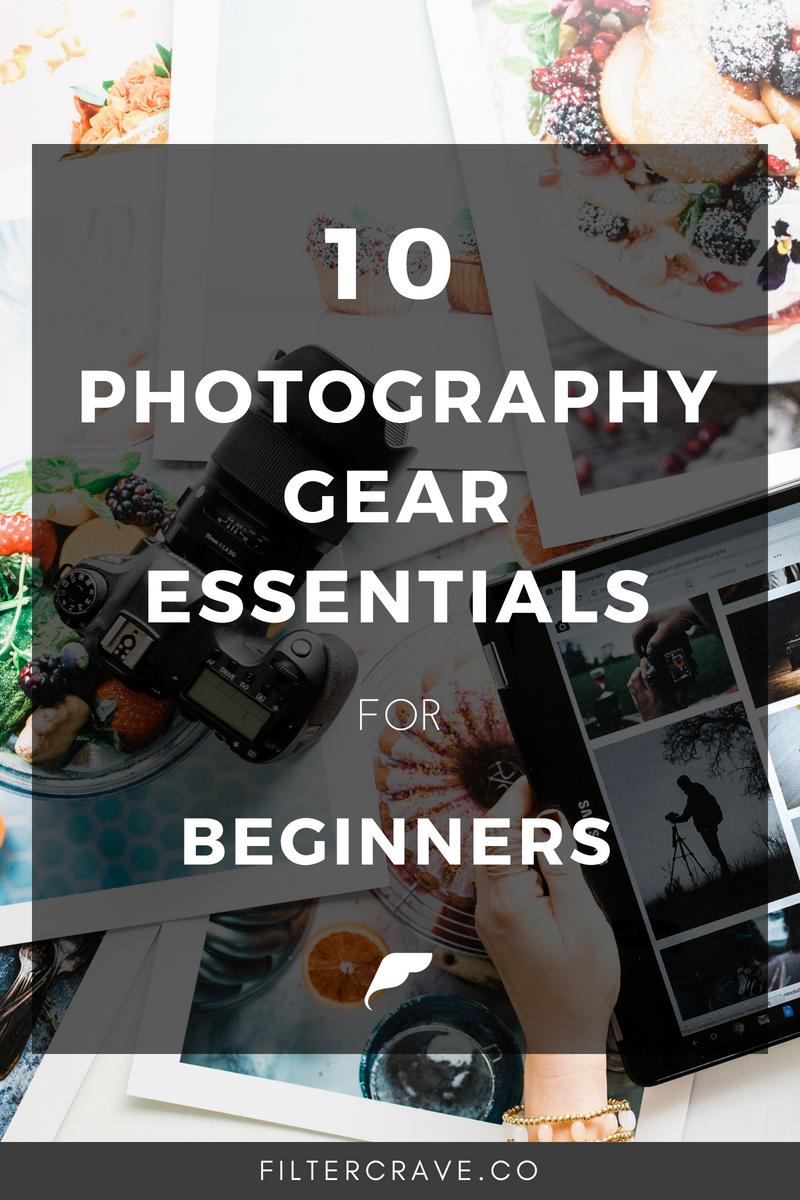 10 Photography Gear Essentials for Beginner | Filtercrave Photography Tips #photographytips