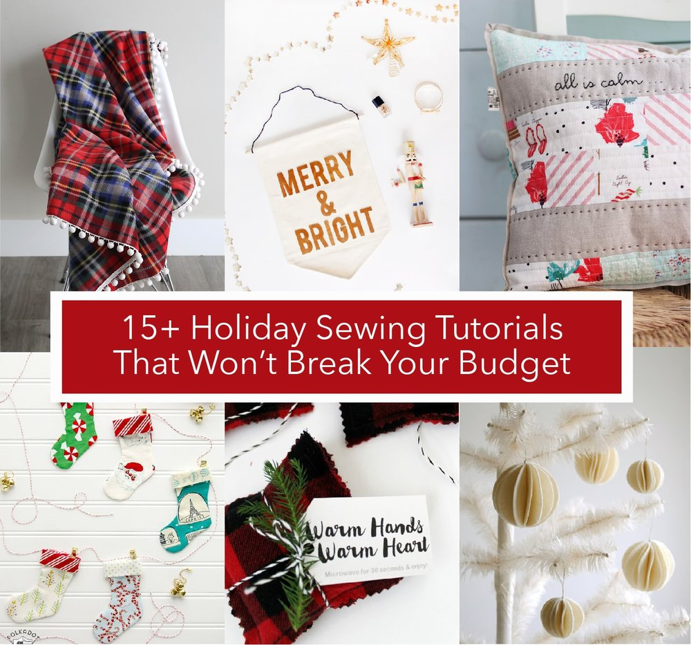 d2f9e9146d 15+ Quick & Easy Holiday Sewing Tutorials That Won't Break Your Budget