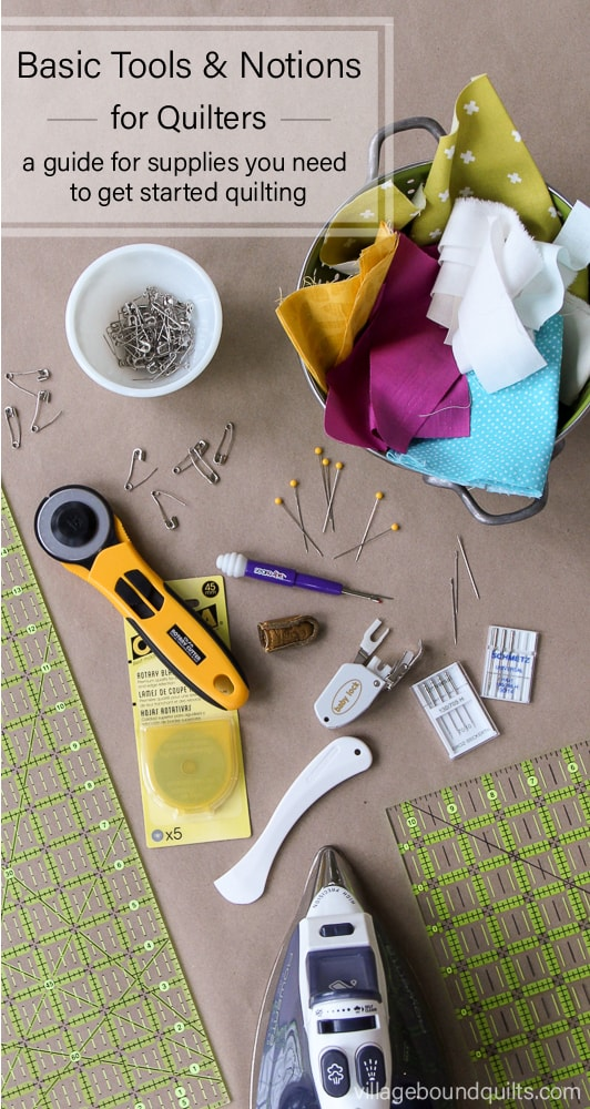 Basic Tools & Notions for Quilters from Village Bound Quilts