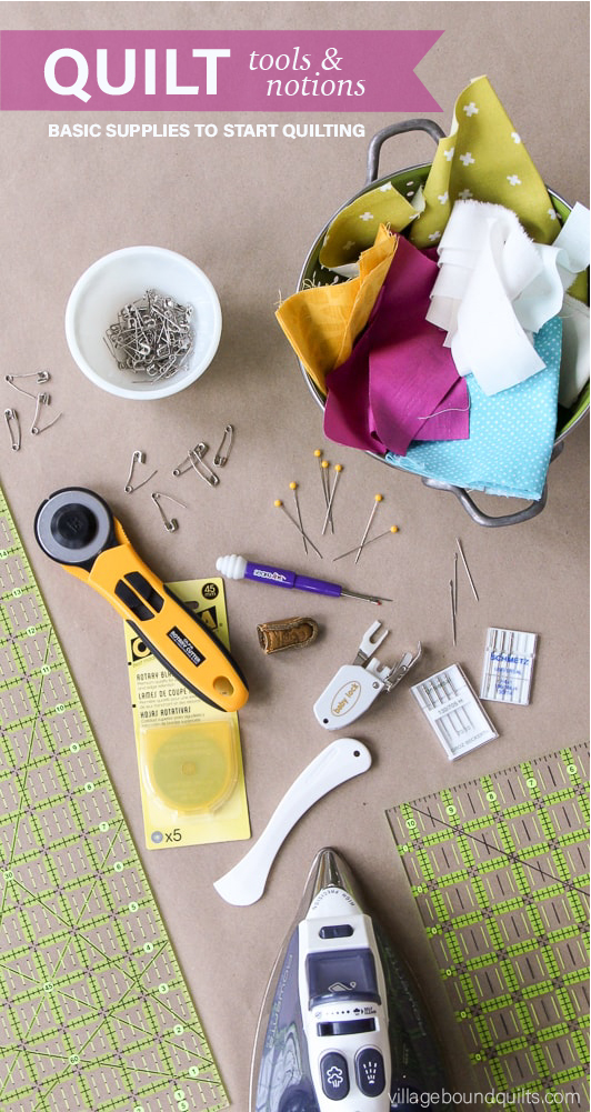 Basic Quilt Supplies, Tools & Notions | villageboundquilts.com