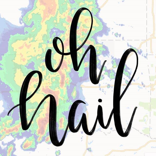 """In honor of the first """"severe weather event"""" of the season, I'm throwing it back to one of my first iPad lettering pieces. The sentiment is still the same. As is the weather radar.  #lettering #handlettering #handlettered #ipadlettering #ohhail #stormseason"""