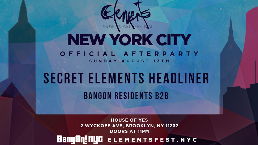 SUNDAY AUGUST 13: - SECRET ELEMENTS HEADLINER AT HOUSE OF YES
