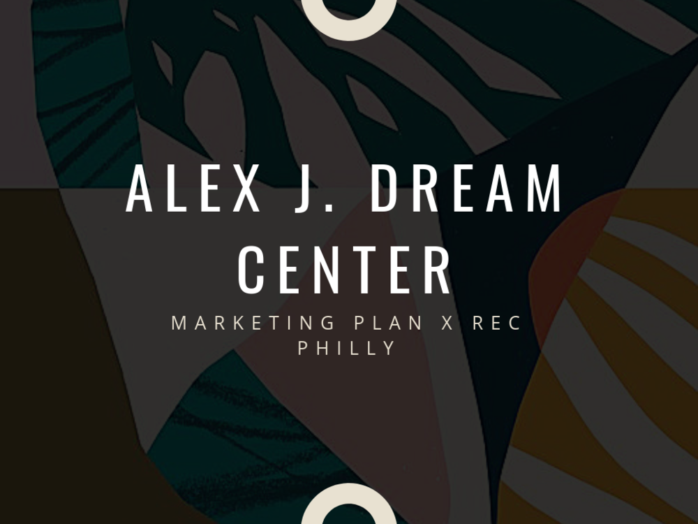 Copy of Alex J Dream Center_ Marketing Plan.png