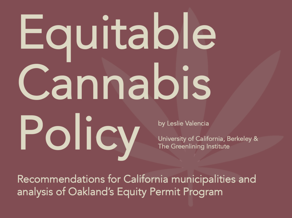 "Citation: Valencia, Leslie. ""Equitable Cannabis Policy: Recommendations for California municipalities and analysis of Oakland's Equity Permit Program."" University of California Berkeley, The Greenlining Institute,, 2017."