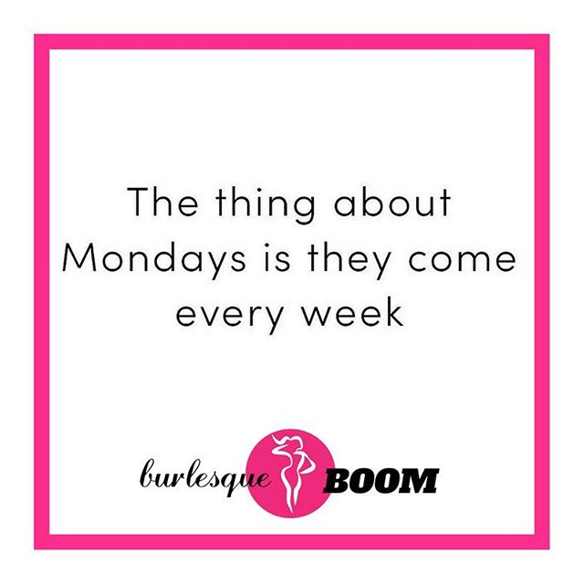Mondays come every week so we may as well try to enjoy them! Who's coming to BOOM tonight? Rebecca is teaching BOOM Sculpt at 5pm and Sarah is teaching Ultimate BOOM at 6pm. See you in class! . #burlesqueboom #dancesweatboom #burlesque #fitness #yegfitness #yegfit #yegburlesque #yegdance #yeg #mondaymotivation #motivationmonday #neverskipamonday