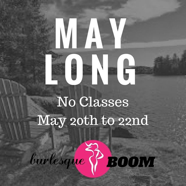 With May Long weekend coming up, all BOOM classes are CANCELLED this Saturday, Sunday and Monday. We hope you all enjoy your long weekend! . #burlesqueboom #dancesweatboom #burlesque #fitness #yegfitness #yegfit #yegburlesque #yegdance #yeg