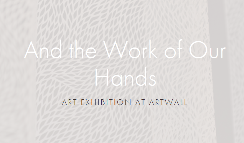 and the work of our hands exhibition artwall athens maria mavropoulou