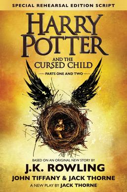 Harry Potter and the Cursed Child by J.K. Rowling, John Tiffany, Jack Thorne
