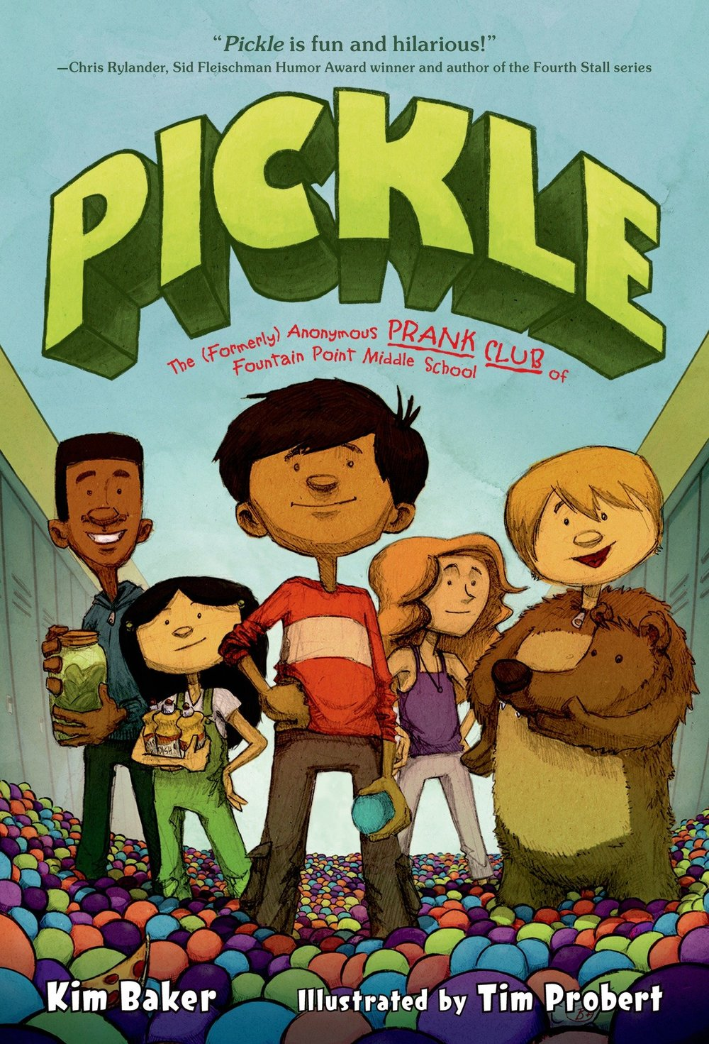 Pickle: The (Formerly) Anonymous Prank Club of Fountain Point Middle School   by Kim Baker