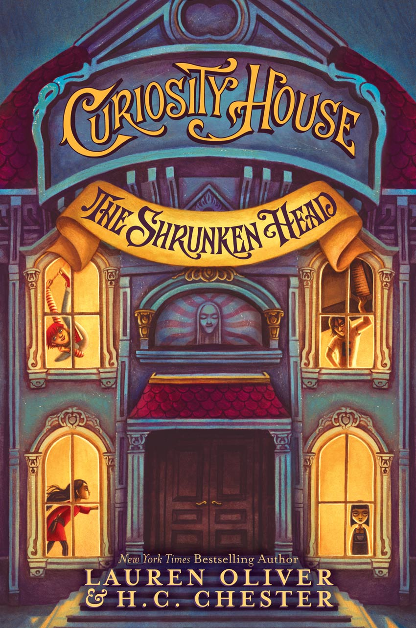 Curiosity House: The Shrunken Head by Lauren Oliver and H.C. Chester
