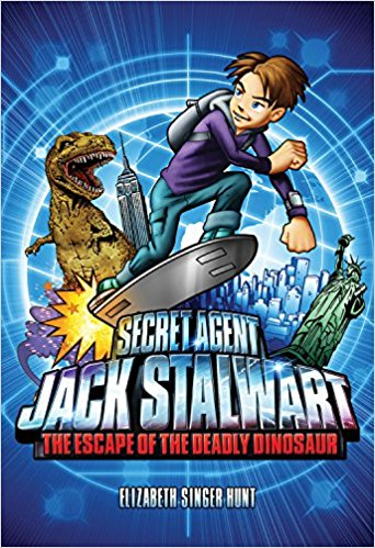 Secret Agent Jack Stalwart Book 1 The Escape of the Deadly Dinosaur  by Elizabeth Singer Hunt