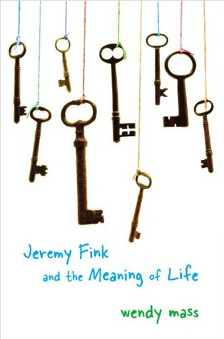 Jeremy Fink and the Meaning of Life,  by Wendy Mass