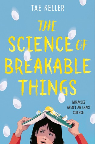 The Science of Breakable Things,  by Tae Keller