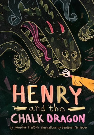 Henry and the Chalk Dragon,  by Jennifer Trafton