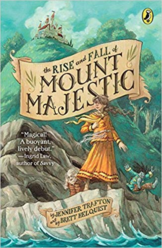 The Rise and Fall of Mount Majestic,  by Jennifer Trafton