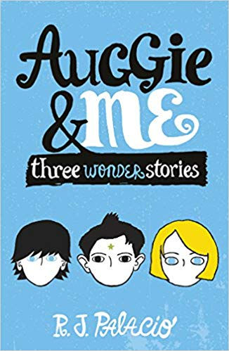 Auggie & Me,  by R.J. Palacio