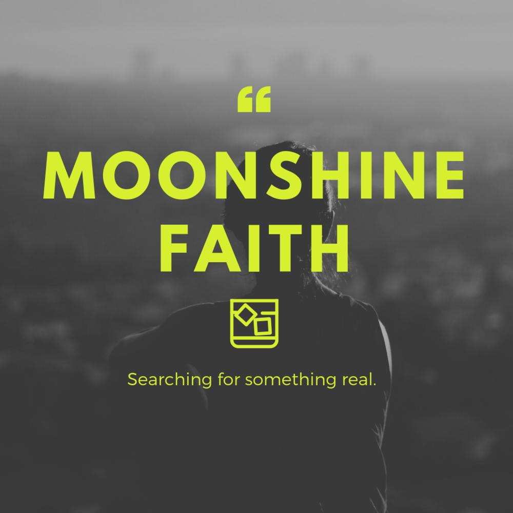 Moonshine faith.png