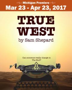 True West - Performances through April 23, 2017