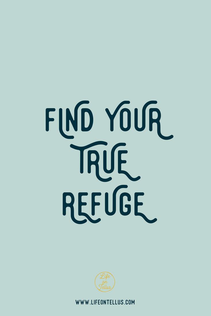find your true refuge