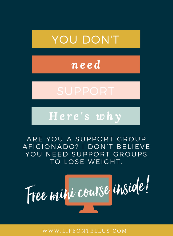 You don't need support to lose weight. Here's why.