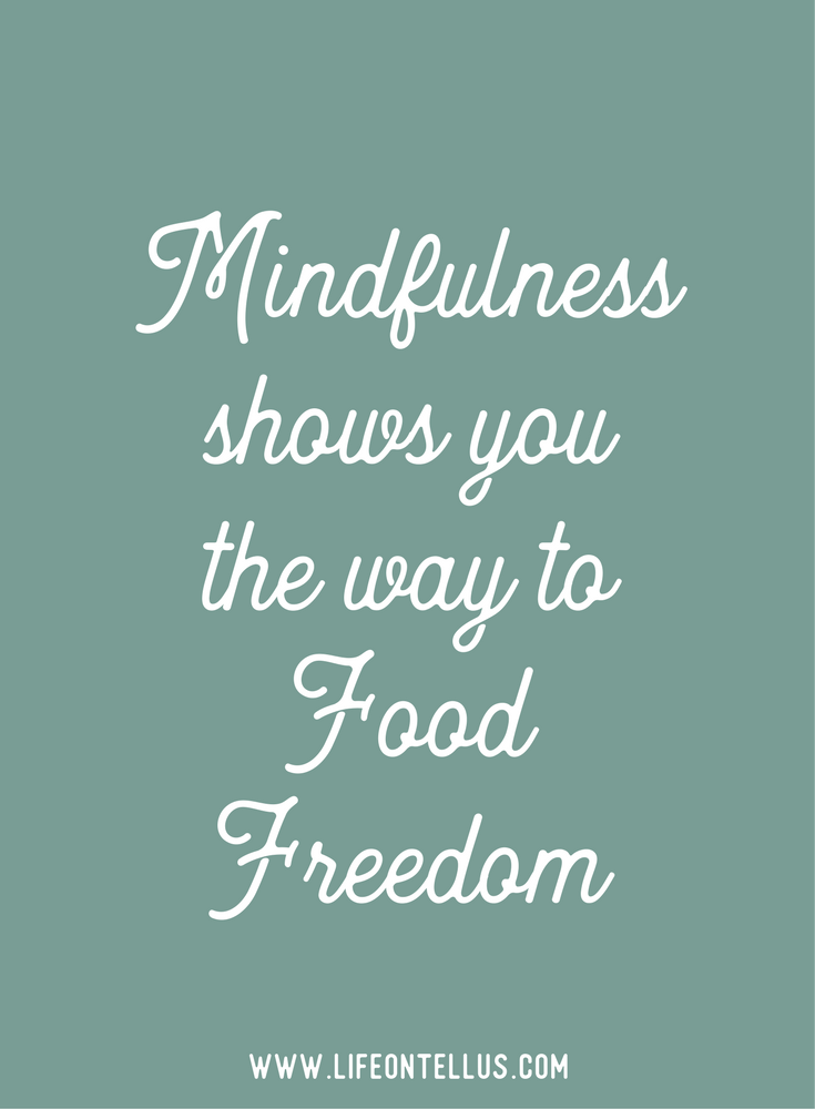 Mindfulness shows you the way to food freedom