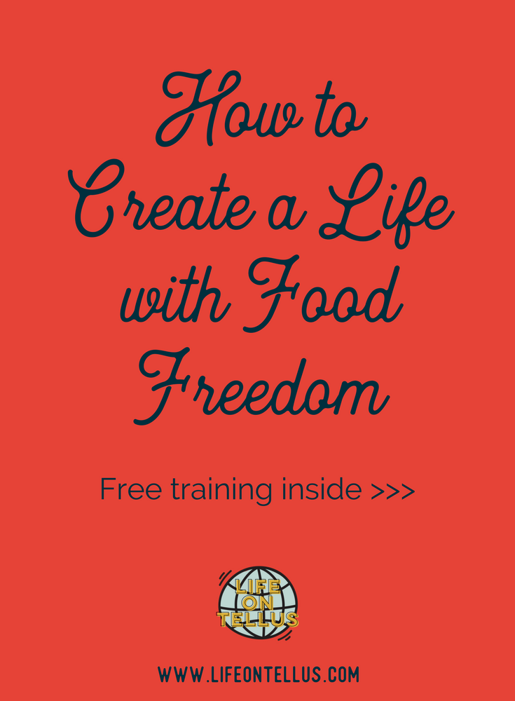 How To Create a Life with Food Freedom