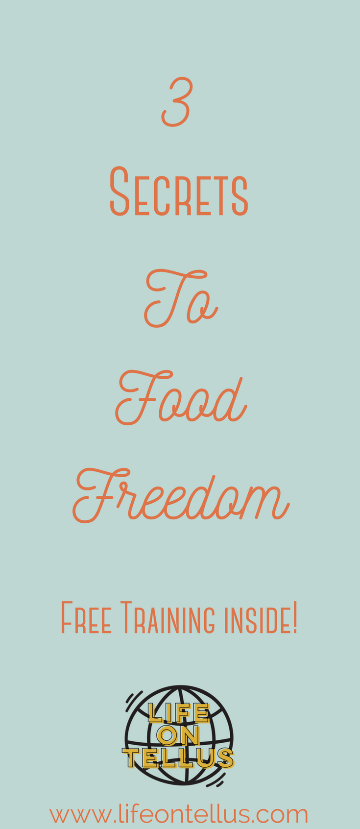3 Secrets to Food Freedom