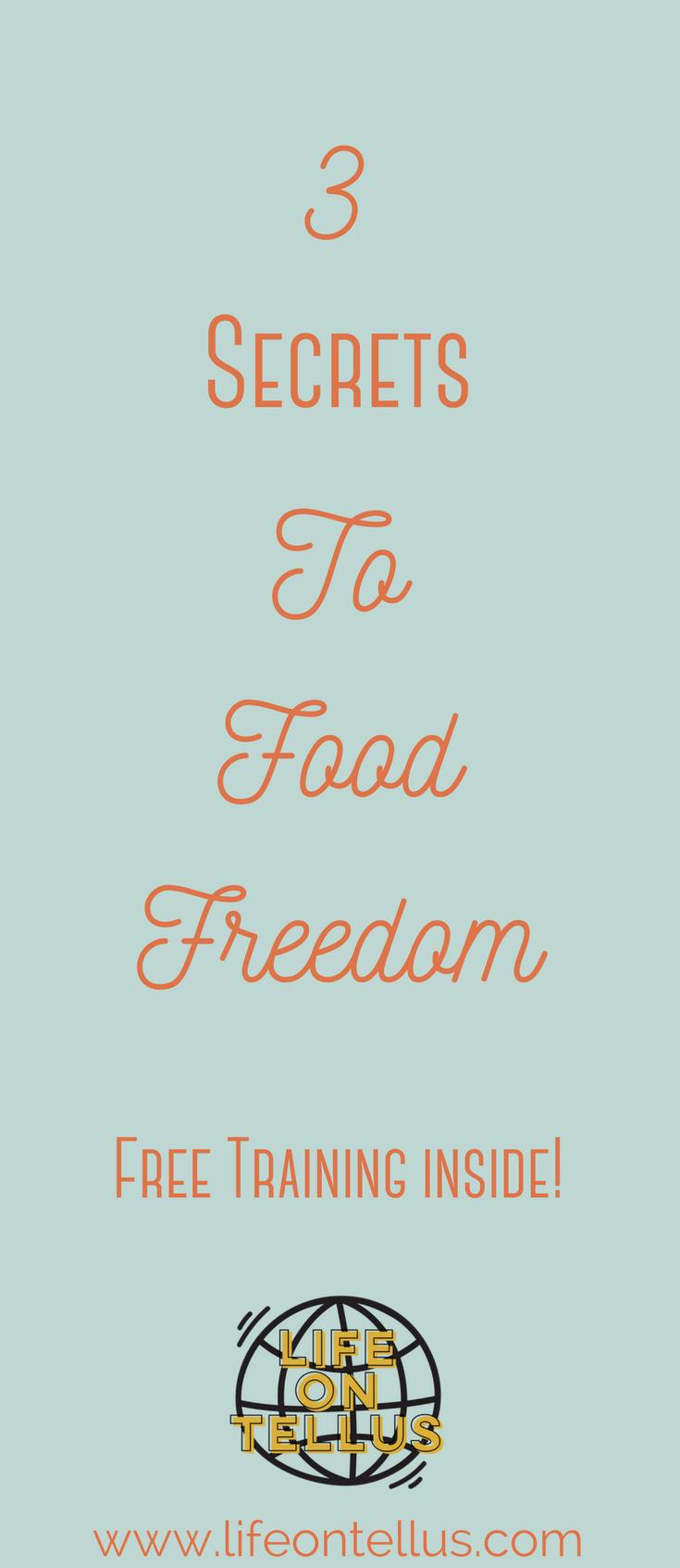 3 Secrets to Food Freedom