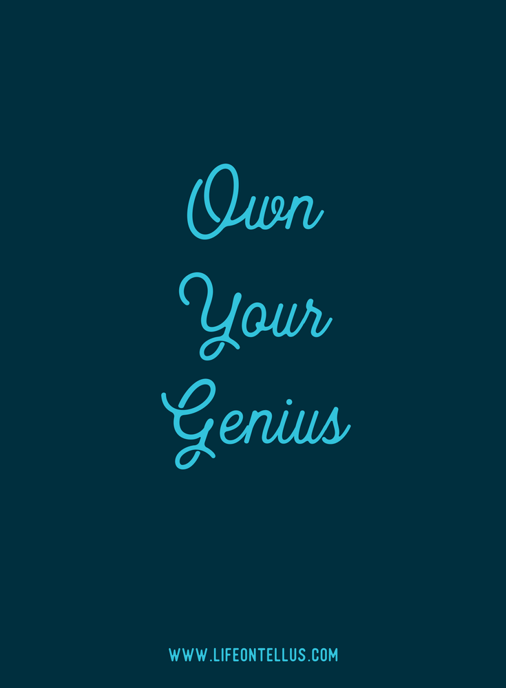 Own your genius.png