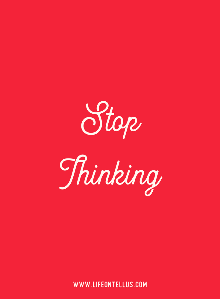 Stop Thinking .png