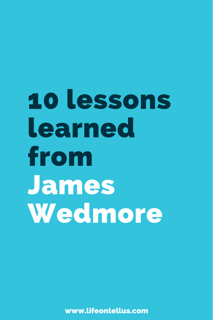 10 lessons learned from James Wedmore