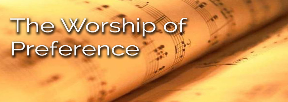 Blog The Worship of Preference.jpg