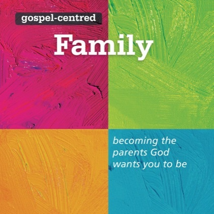 Gospel Centered Family.jpg