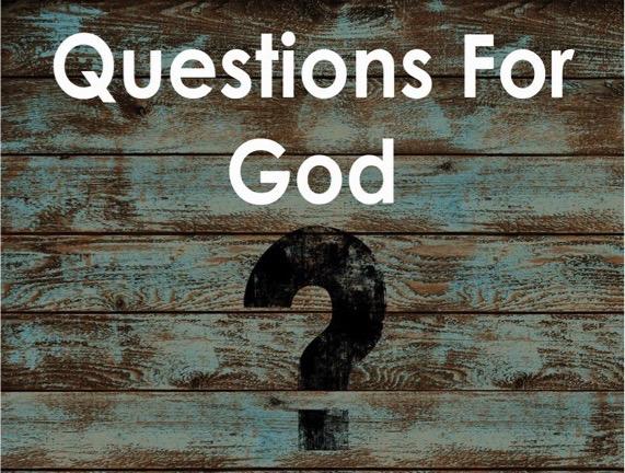 Questions 4 God.jpg