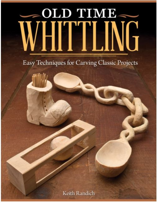 Old Time Whittling: Easy Techniques for Carving Classic Projects  by Keith Randich  Master the old-fashioned craft of whittling with this easy-to-learn beginner's guide. Even if you've never carved a piece of wood before, Old Time Whittling will show you how to create 10 iconic whittling classics like the wooden chain, ball-in-a-cage, arrow-through-the-heart, and more.