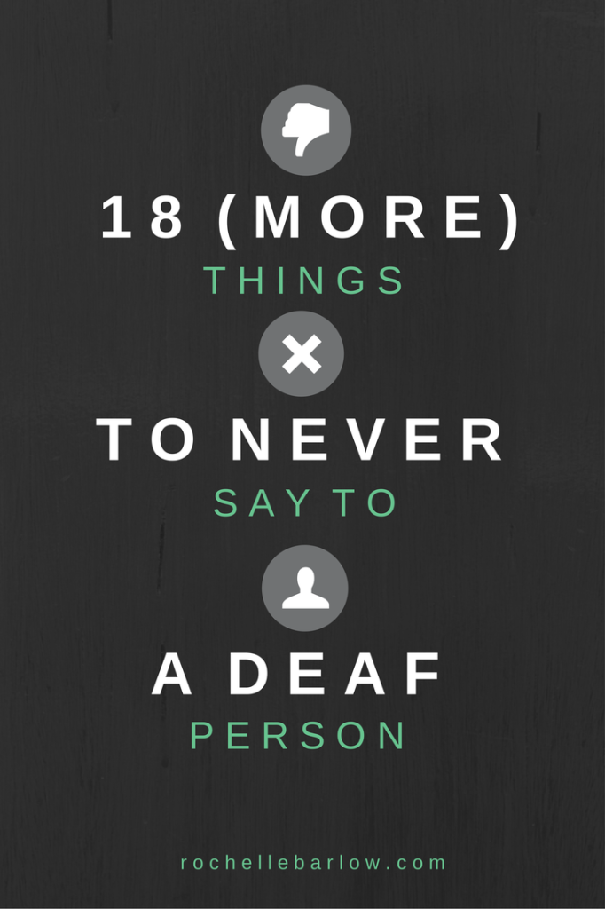 Learn more of what not to say to a Deaf person. Read on for not just a list of what not to do, but what to do instead!