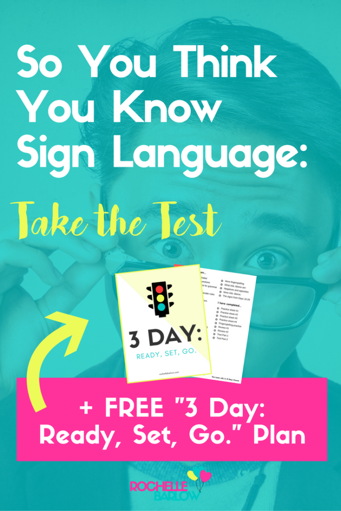 To continue to learn sign language you need to first evaluate where you are. Take the self-assessment test and grab the free download to tailor make a learning plan that works for YOU!