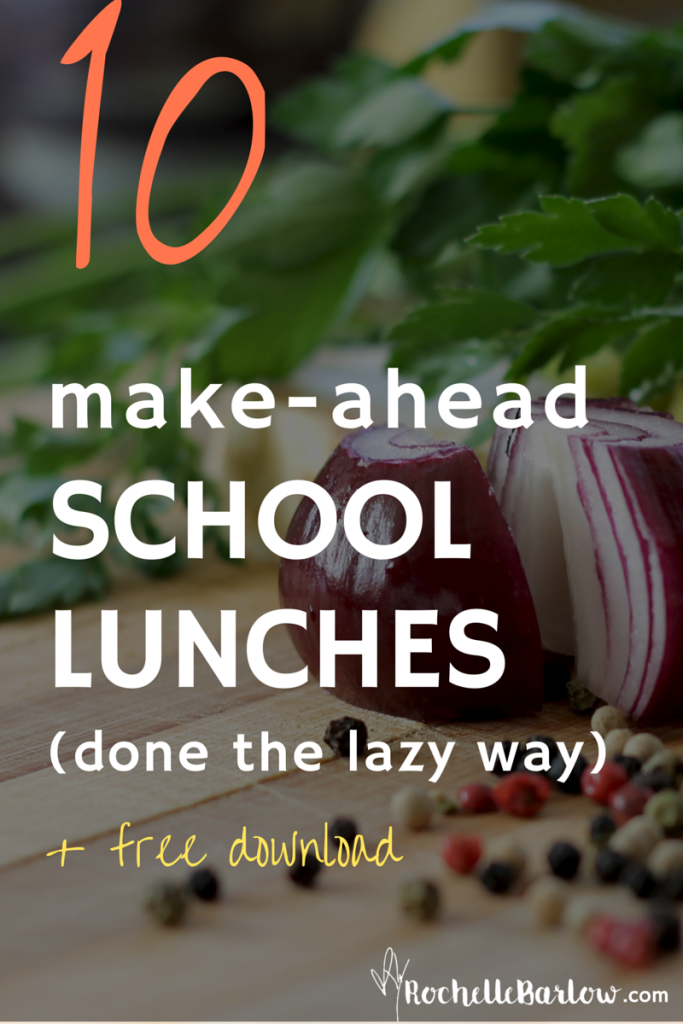 10 Make Ahead School Lunches (Done the Lazy Way) + free download | rochellebarlow.com
