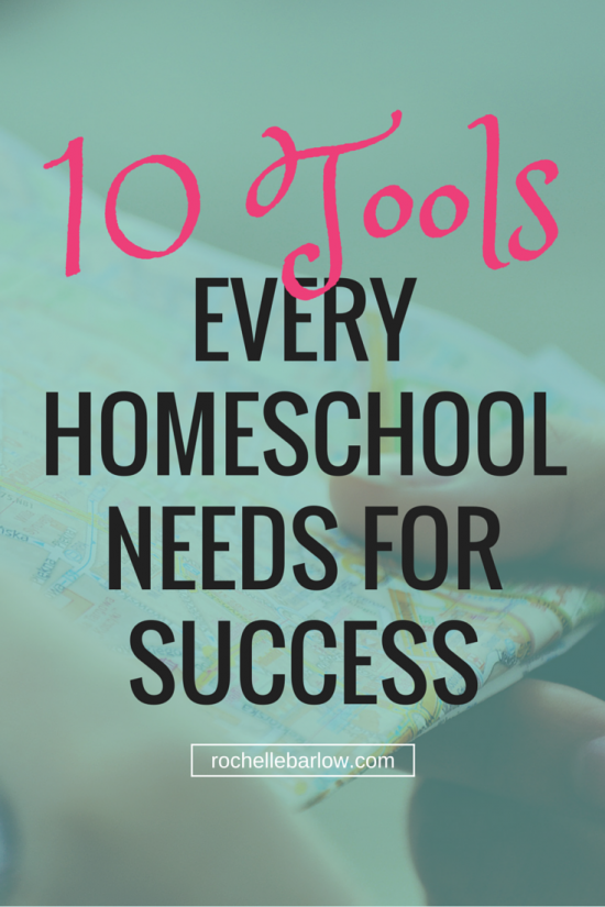 10 Tools Every Homeschool Needs For Success | RochelleBarlow.com
