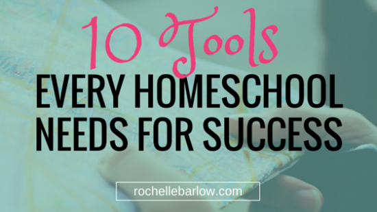 10 Tools Every Homeschool Needs For Success
