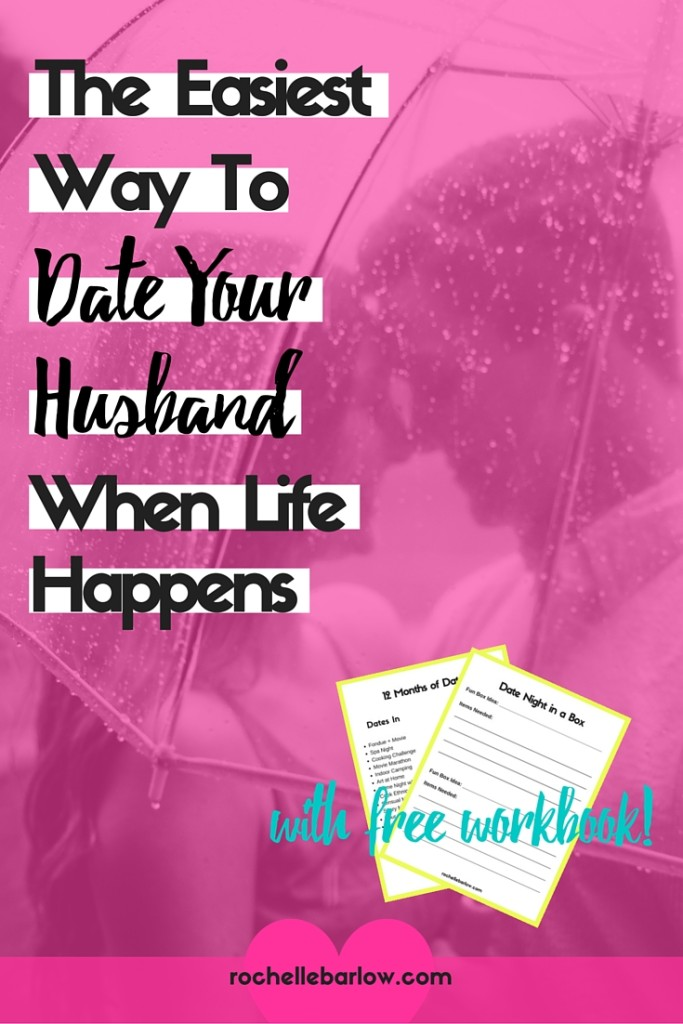 0c31d75d64d The Easiest Way To Date Your Husband When Life Happens — ASL Rochelle
