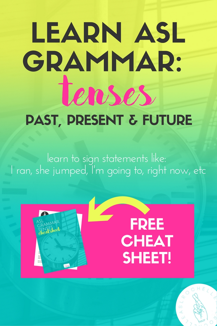 You want to learn ASL grammar tenses and how to add tenses to your individual signs and sentences while in conversation? This lesson is just for you. Learn the 2 simple rules for adding tenses to your ASL sentences with examples for each tense. Don't forget to grab your free cheatsheet. It's a fantastic tool to have near you as you work on creating your own ASL sentences.