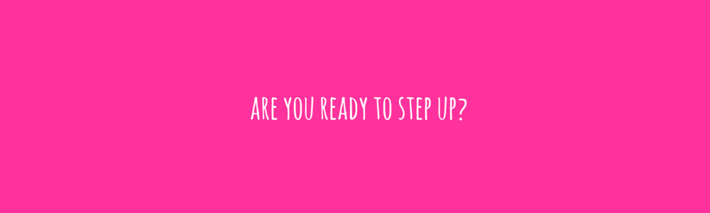 Are you ready to step up?