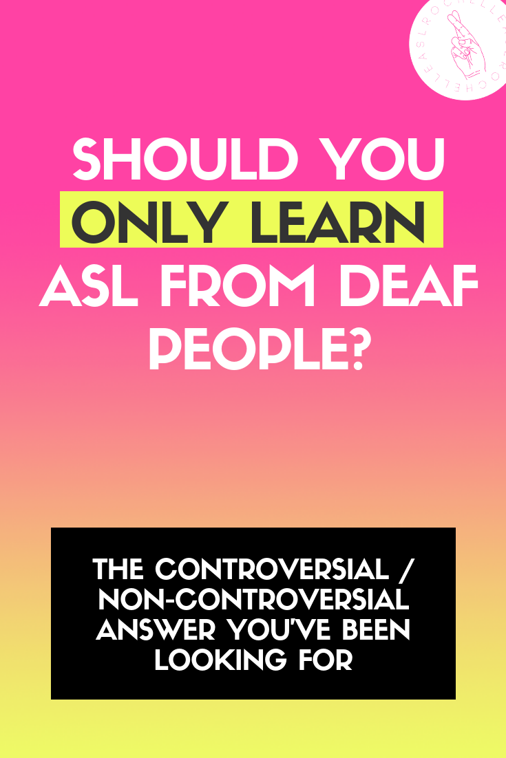 should you only learn asl from deaf people.png