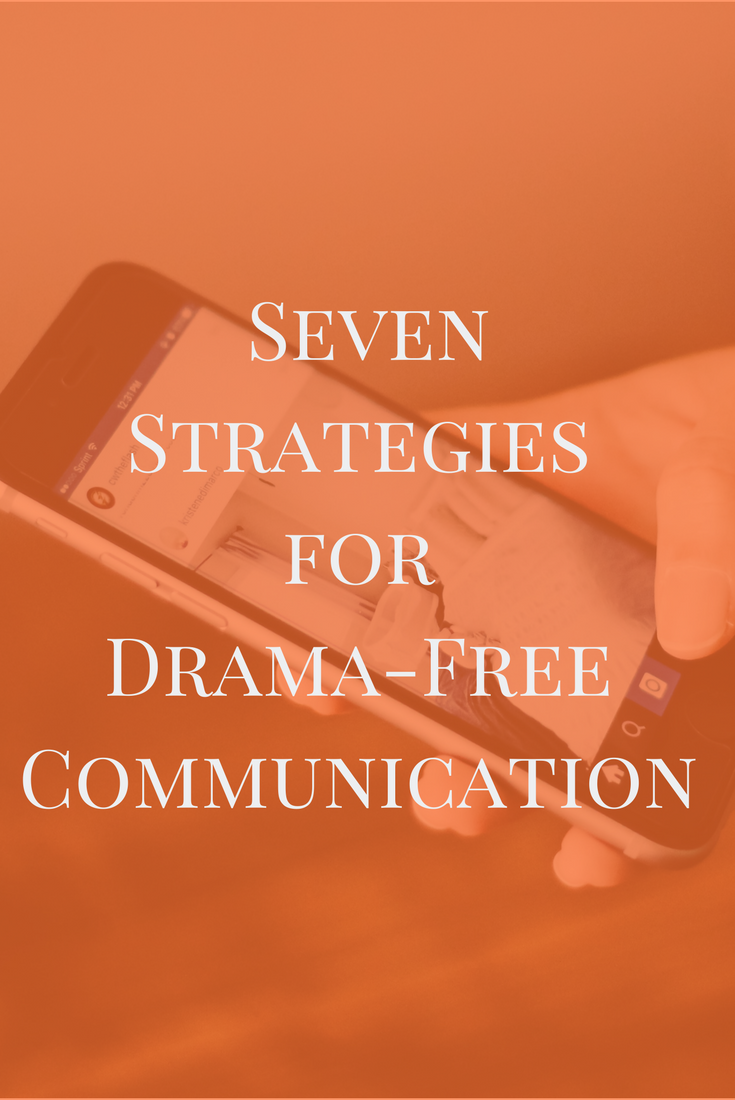 Seven Strategies  for  Drama-Free  Communication