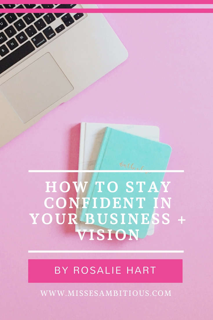 how to stay confident in your business + vision.jpg