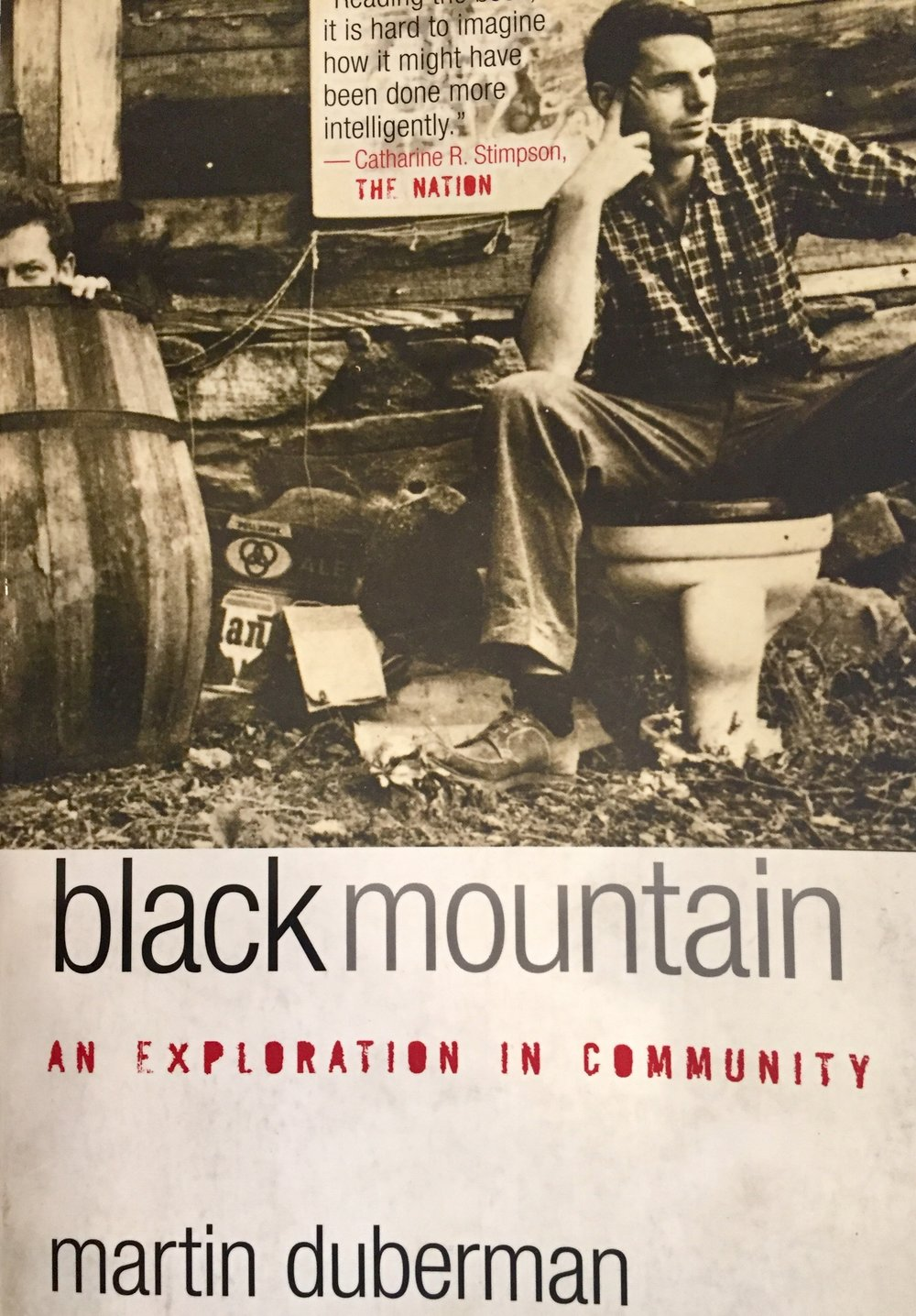 Black Mountain College: An Exploration in Community by Martin Duberman, Northwestern University Press 2009